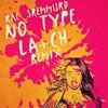 Rae Sremmurd - No Type (La+ch Remix)+ FREE DOWNLOAD