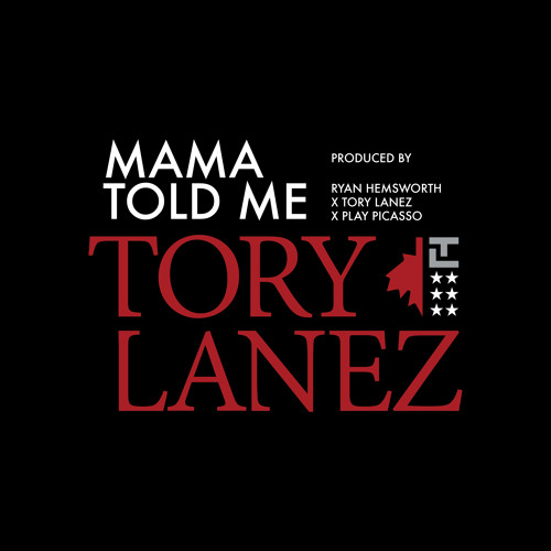 Mama Told Me (Prod. Ryan Hemsworth x Tory Lanez X Play Picasso)
