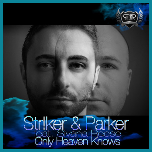 Str!ker & Parker Feat. Sivana Reese - Only Heaven Knows (Radio Cut)
