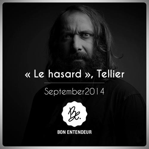 """Bon Entendeur : """"le Hasard"""", Tellier, September 2014"""