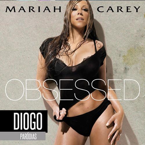 Baixar Mariah Carey - Obsessed (Paródia/Redublagem)