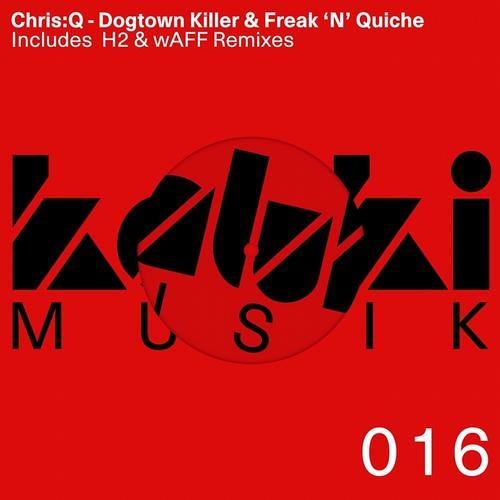 Chris:Q - Freak & Quiche (wAFF Remix) /// KALUKI MUSIC