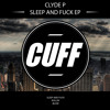 CUFF013: Clyde P - Blow (Original Mix) [CUFF]