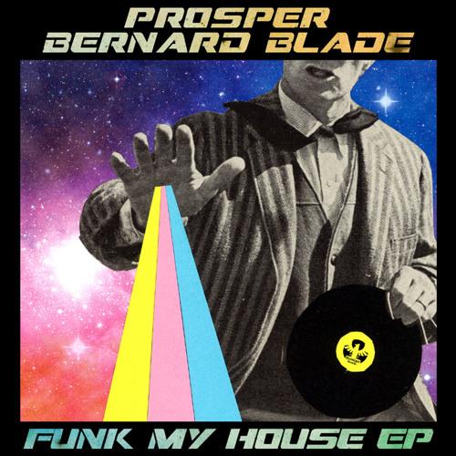 Prosper & Bernard Blade - Funk My House Teaser