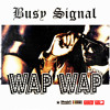 Busy Signal - Wap Wap [Weedy G Soundforce / VPAL Music 2014]