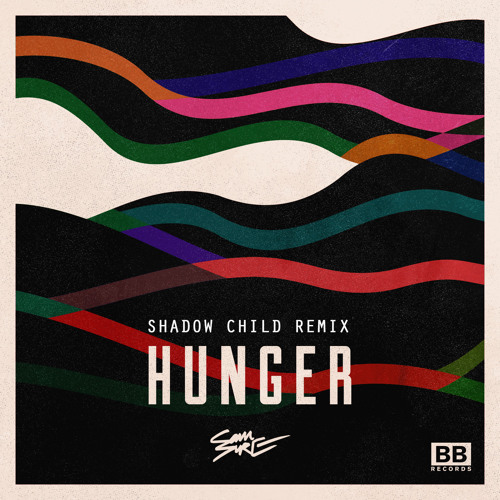 PREMIERE: Sam Sure — Hunger (Shadow Child Remix)