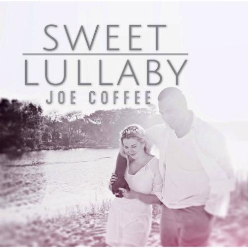 Sweet Lullaby - Joe Coffee Original