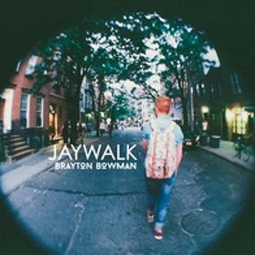 Jaywalk - Brayton Bowman