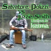 I Believe In Karma - Salvatore Polizzi vs Juzzie Smith * Limited DL *