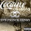 YPN(PRINCE H ft. EL CHOP X TY MONTANA X JOHN DOE) COCAINE COWBOYS)