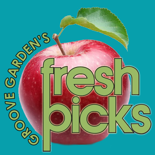 Groove Garden Fresh Picks 9/19/14