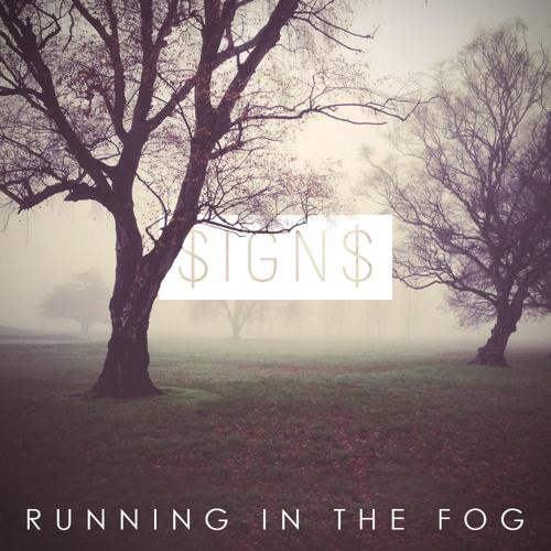 Running in the Fog - $ign$