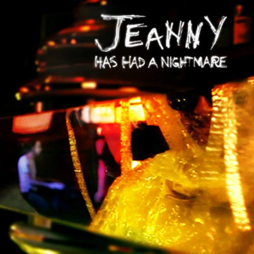 Jeanny has had a nightmare
