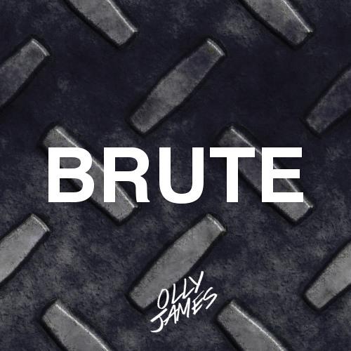 Olly James - Brute (Original Mix)