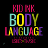 Kid Ink - Body Language ft. Usher & Tinashe