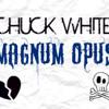 Chuck White - Magnum Opus
