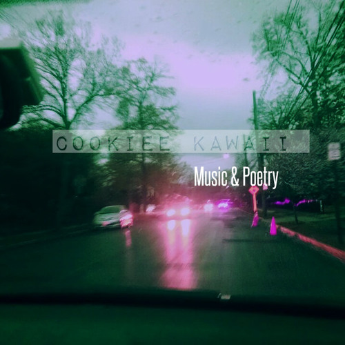 @cookieekawaii - Music & Poetry Prod. JTBS