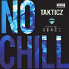 Takticz - No Chill (Prod By Sbvce) #NoChill