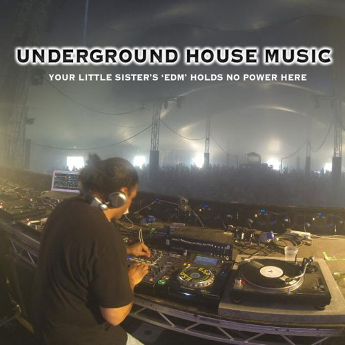 UNDERGROUND HOUSE MUSIC