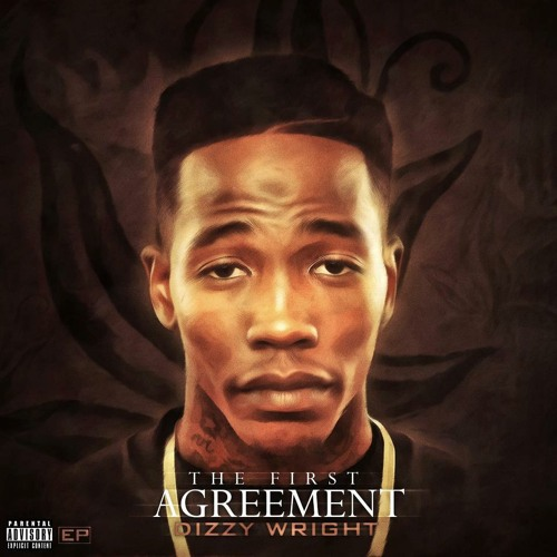 Dizzy Wright - The First Agreement EP