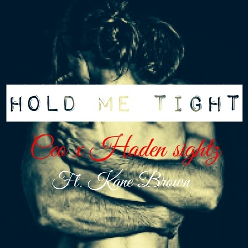 Hold Me Tight Ft Kane Brown (prod by Beatmakerz Squad)