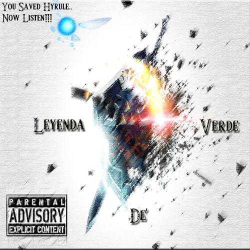 Leyenda De' Verde(Zelda Mixtape)Now Avaliable