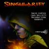 Singularity - Lael Bellotti, Dave Cortex, Melanie Synn, Harnois