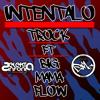 INTENTALO [CON BIG MAMA FLOW] [PROD. S.S.S. REC]