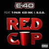 E-40 - Red Cup Feat. T-Pain, Kid Ink & BoB  Remix