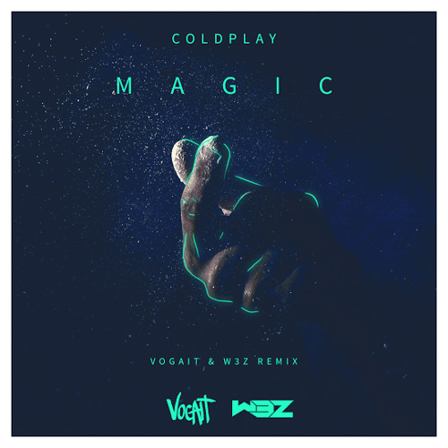 Coldplay - Magic (Vogait & W3Z Remix)