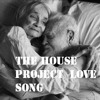 The House Project - Love Song (Dance Mix)