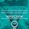 SL&MV & Viktor Apolo - Reflection (Original Mix) [FREE DOWNLOAD]