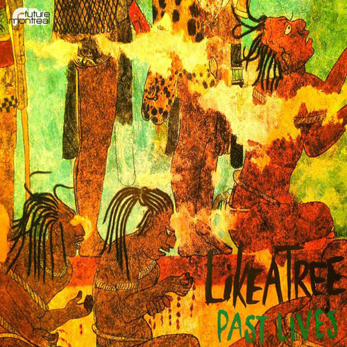 LikeATree - Kalyanamitra (Past Lives LP - FM010)