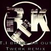 T.I. - Bring Em Out - Twerk Remix ( Re-K )