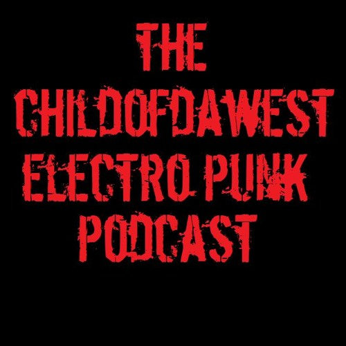 The Childofdawest Electro Punk Podcast Vol.3 (September 2014)