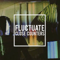 Close Counters Fluctuate Artwork
