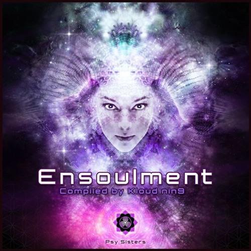 Twisted Kala - Fractal Universe Demo (175 Bpm) VA- Ensoulment - Psy-Sisters
