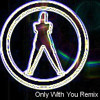 Only With You Remix [Captain Hollywood Project]