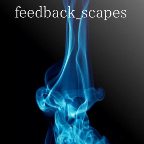 feedback_scapes - Official Demos (Dressed & Naked)