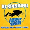 DJ Spinking Ft A$AP Ferg, Tyga- Adult Swim (Showtime Dj Intro)*Click Buy For Free Download*
