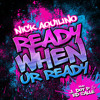 Ready When Ur Ready (feat. J Dot P & Ed Calle)