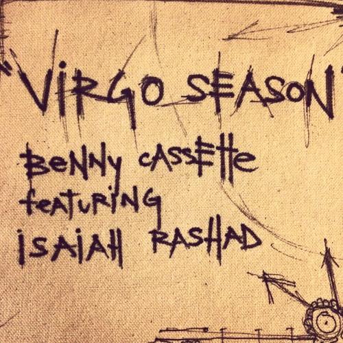 Benny Cassette Feat Isaiah Rashad - VIRGO SEASON