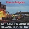 ROSA LA PELIGROSA     Alexander Abreu & Havana De Primera 2014