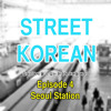 Street Korean Episode 4 - Seoul Station