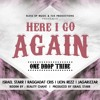 One Drop Tribe - Here I Go Again Feat. Israel Starr, Raggadat Cris, Lion Rezz, Jagarizzar MP3