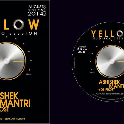 Yellow August 2014 Nu Disco Session Abhishek Mantri Ft De Frost