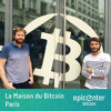 EB40 – Eric Larchevêque & Thomas France: La Maison du Bitcoin in Paris