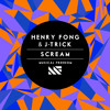 Henry Fong & J-Trick - Scream (Original Mix)[OUT NOW] mp3