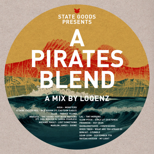State Goods Presents A Pirates Blend Mix By L'Oqenz