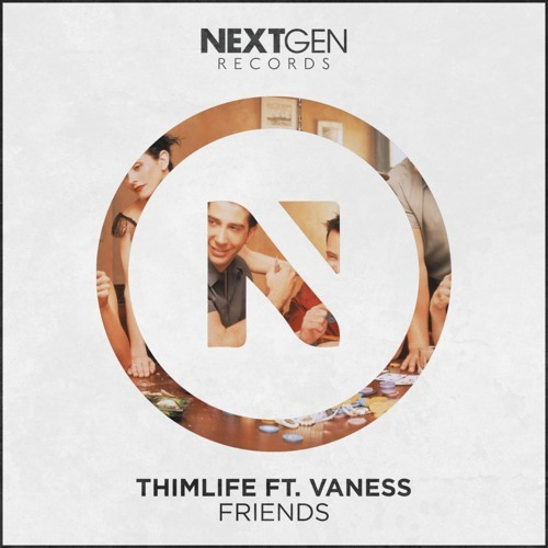 ThimLife Ft. Vanessa - Friends (Extended Mix)